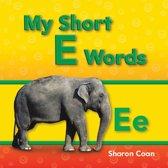 My Short E Words