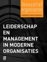Innovatief Organiseren-reeks - Leiderschap en management in moderne organisaties