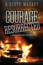 Courage Resurrected