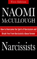 Narcissists: How to Overcome the Spirit of Narcissism and Break Free from Narcissistic Abuse Forever