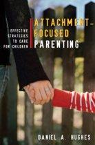 Attachment-Focused Parenting