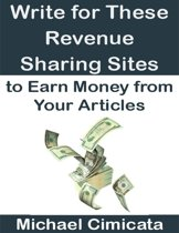 Write for These Revenue Sharing Sites to Earn Money from Your Articles