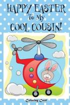 Happy Easter To My Cool Cousin! (Coloring Card)