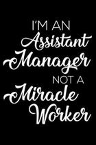 I'm an Assistant Manager Not a Miracle Worker