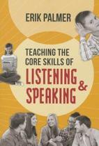 Teaching the Core Skills of Listening and Speaking