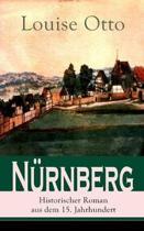 N rnberg - Historischer Roman aus dem 15. Jahrhundert