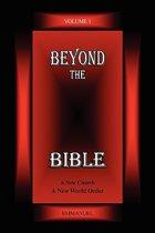 Beyond the Bible Volume 1
