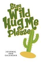 Stay Wild Hug Me Please