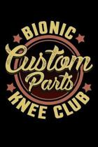 Bionic Knee Club Custom Parts: A Journal For Partial Or Total Knee Replacement Surgery Patients