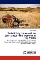 Redefining the American West And/Or the Western in the 1960s
