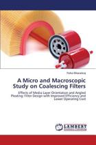 A Micro and Macroscopic Study on Coalescing Filters