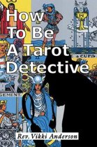 How to Be a Tarot Detective