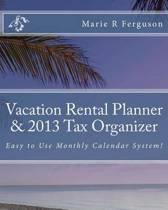 Vacation Rental Planner & 2013 Tax Organizer