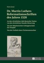 Dr. Martin Luthers Reformationsschriften des Jahres 1520
