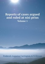 Reports of Cases Argued and Ruled at Nisi Prius Volume 1