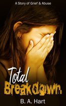 Total Breakdown: A Story of Grief and Abuse