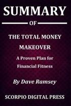 Summary Of The Total Money Makeover: A Proven Plan for Financial Fitness By Dave Ramsey