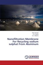 Nanofiltration Membrane for Recycling Sodium Sulphat from Aluminum