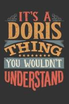 Its A Doris Thing You Wouldnt Understand: Doris Diary Planner Notebook Journal 6x9 Personalized Customized Gift For Someones Surname Or First Name is