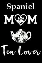 Spaniel Mom Tea Lover