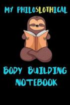 My Philoslothical Body Building Notebook