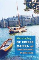 De Friese maffia 296 Friese politici in Den Haag