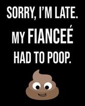 Sorry I'm Late My Fiance Had To Poop: Funny Sarcastic Journal 2020 Monthly Planner Dated Journal 8'' x 10'' 110 pages Notebook