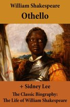 Othello (The Unabridged Play) + The Classic Biography: The Life of William Shakespeare