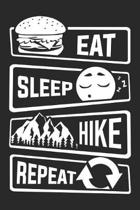 Eat Sleep Hike Repeat: Blank Lined Notebook for People who like Humor and Sarcasm
