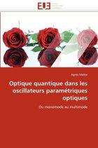 Optique Quantique Dans Les Oscillateurs Param�triques Optiques