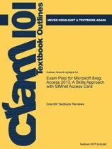 Exam Prep for Microsoft (R) Access 2013; a Skills Approach with Simnet Access Card