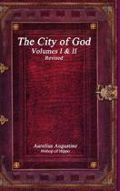 The City of God Volumes I & II Revised