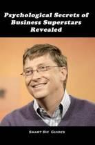 Psychological Secrets of Business Superstars Revealed
