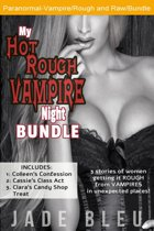 My Hot Rough Vampire Night Bundle
