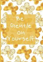 Be Gentle On Yourself: 90 Day Chronic Pain Tracker/Diary