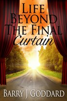 Life Beyond The Final Curtain