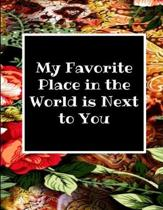 My Favorite Place in the World Is Next to You