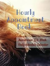 Hourly Appointment Book: Hairdresser 52-Week Daily Schedule Calendar