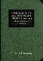 Celebration of the Two Hundred and Fiftieth Anniversary of the Settlement of Newbury