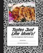 Tastes Just Like Mom's!