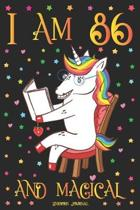 Unicorn Journal I am 86 and Magical: A Happy Birthday 86 Years Old Unicorn Journal Notebook for Women with UNIQUE UNICORNS INSIDE, Story Space for Wri