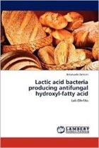 Lactic Acid Bacteria Producing Antifungal Hydroxyl-Fatty Acid