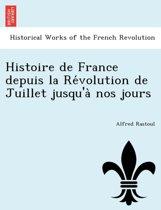 Histoire de France Depuis La Re Volution de Juillet Jusqu'a Nos Jours