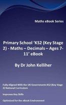 "Primary School ""KS2 (Key Stage 2) - Maths – Decimals - Ages 7-11' eBook"