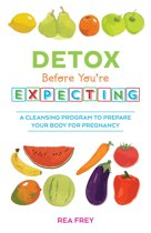 Detox Before You're Expecting