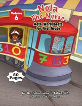Nola the Nurse(r) Math Worksheets for First Graders Vol. 6