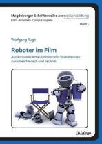 Roboter im Film. Audiovisuelle Artikulationen des Verh ltnisses zwischen Mensch und Technik