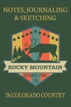 Notes Journaling & Sketching Rocky Mountain National Park Co