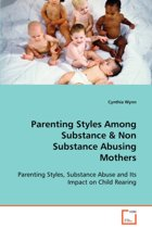Parenting Styles Among Substance & Non Substance Abusing Mothers