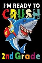 I'm Ready To Crush 2nd Grade: 150 page wide-ruled notebook for 2nd grade students